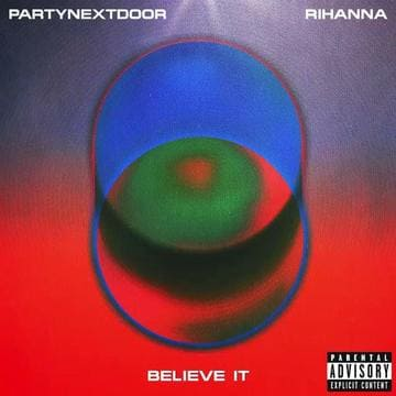 Believe It Mp3 Download Partynextdoor Rihanna Listen For Free